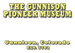 The Gunnison Pioneer Museum